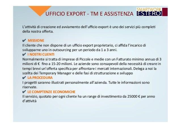 UFFICIOEXPORT-TMEASSISTENZA L'advitàdicreazioneedavviamentodell'ufficioexportèunodeiservizipiùcomple4 del...