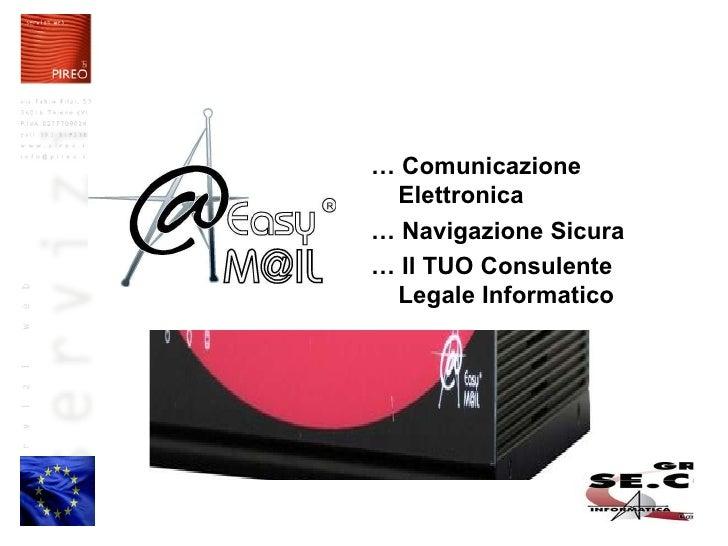 …  Comunicazione Elettronica …  Navigazione Sicura …  Il TUO Consulente Legale Informatico