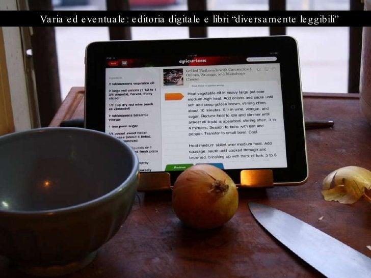 """Varia ed eventuale: editoria digitale e libri """"diversamente leggibili"""""""
