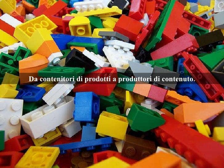 Da contenitori di prodotti a produttori di contenuto.
