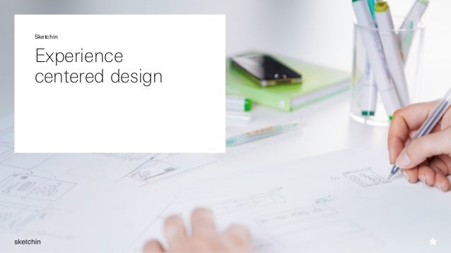 Experience centered design Sketchin