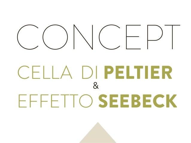 CELLA DI PELTIER & EFFETTO SEEBECK CONCEPT