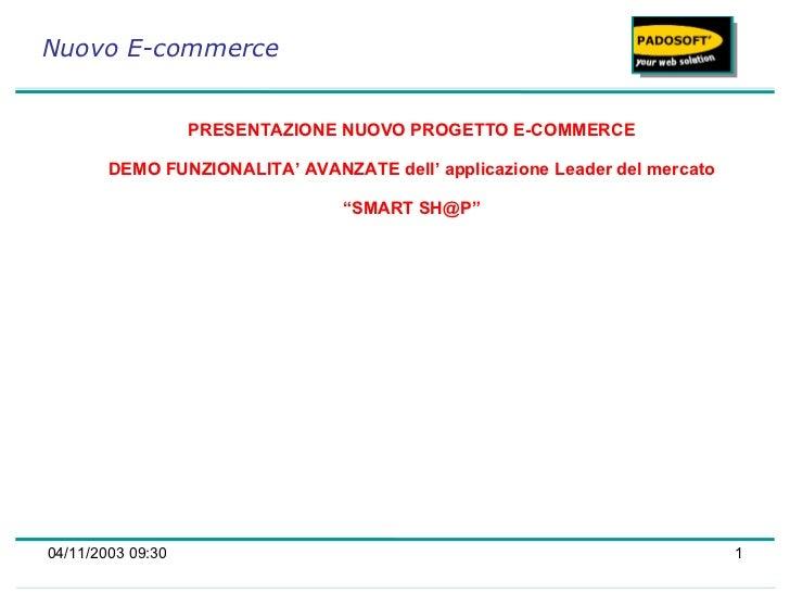Nuovo E-commerce <ul><ul><li>PRESENTAZIONE NUOVO PROGETTO E-COMMERCE DEMO FUNZIONALITA' AVANZATE dell' applicazione Leader...