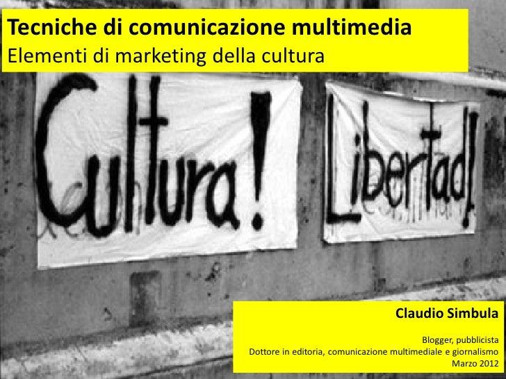 Tecniche di comunicazione multimediaElementi di marketing della cultura                                                   ...