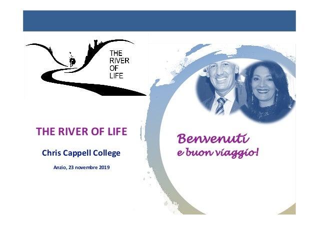 THERIVEROFLIFE  ChrisCappellCollege  Anzio,23novembre2019  Benvenuti e buon viaggio!