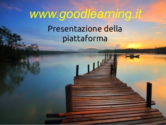 Presentazione della piattaforma www.goodlearning.it