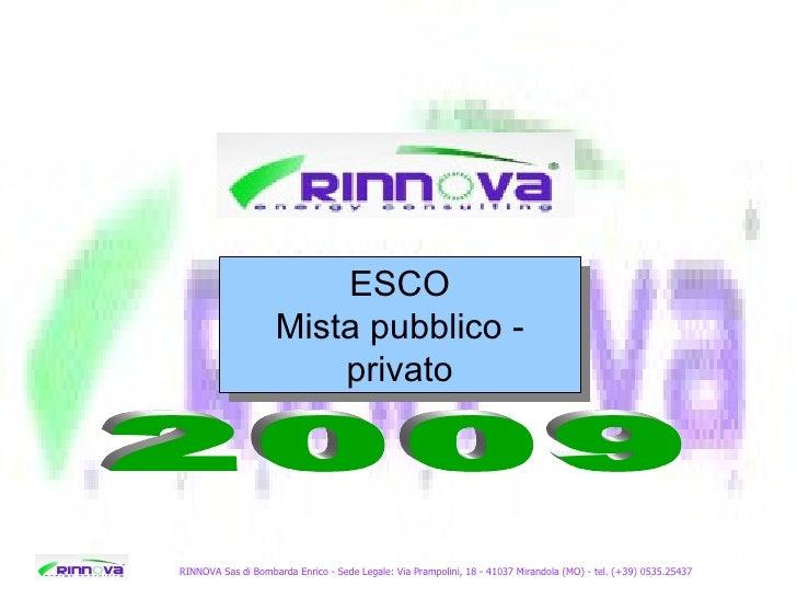 RINNOVA Sas di Bombarda Enrico - Sede Legale: Via Prampolini, 18 - 41037 Mirandola (MO) - tel. (+39) 0535.25437 2009 ESCO ...