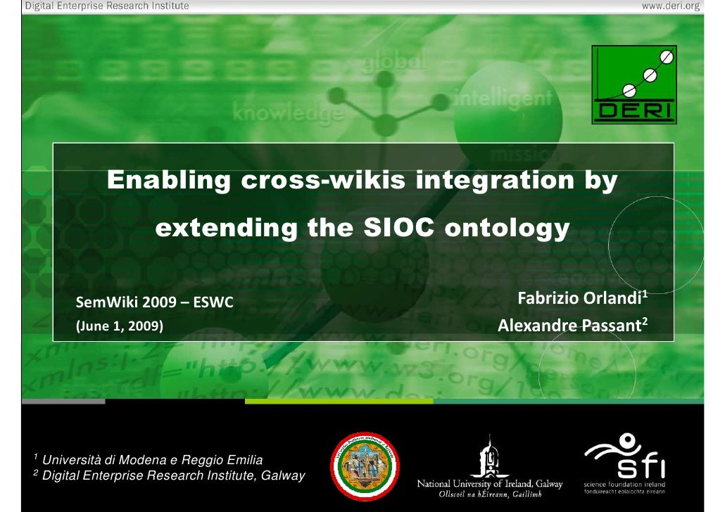 Enabling cross-wikis integration by                      extending the SIOC ontology         SemWiki 2009 – ESWC          ...