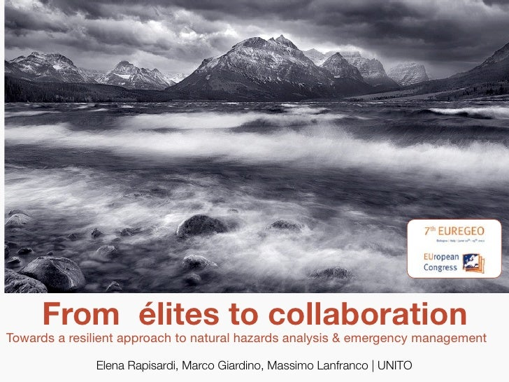 From élites to collaborationTowards a resilient approach to natural hazards analysis & emergency management              E...