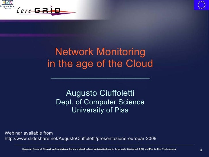 Network Monitoring in the age of the Cloud _____________________ Augusto Ciuffoletti Dept. of Computer Science University ...