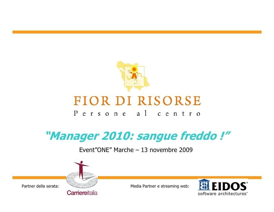 """""""Manager 2010: sangue freddo !""""                         Event""""ONE"""" Marche – 13 novembre 2009     Partner della serata:    ..."""