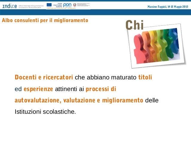 Massimo Faggioli, 14-15 Maggio 2015 Perché Dotare INDIRE di una comunità di consulenti con competenze relazionali e metodo...