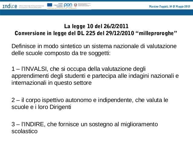 Massimo Faggioli, 14-15 Maggio 2015 DPR 80/13 Art. 4 - Indire Fornisce il supporto alle istituzioni scolastiche nella defi...