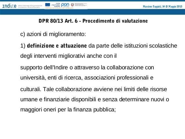 Massimo Faggioli, 14-15 Maggio 2015 Direttiva n°11 del 18 settembre La valutazione e finalizzata al miglioramento della qu...