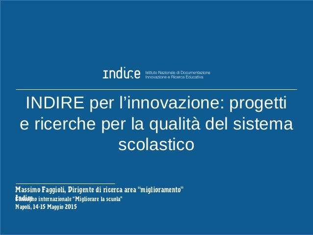 Massimo Faggioli, Napoli 14-15 maggio 2015 Il miglioramento, nuova area di ricerca Quando Nel 2009, con PQM che impegna l'...