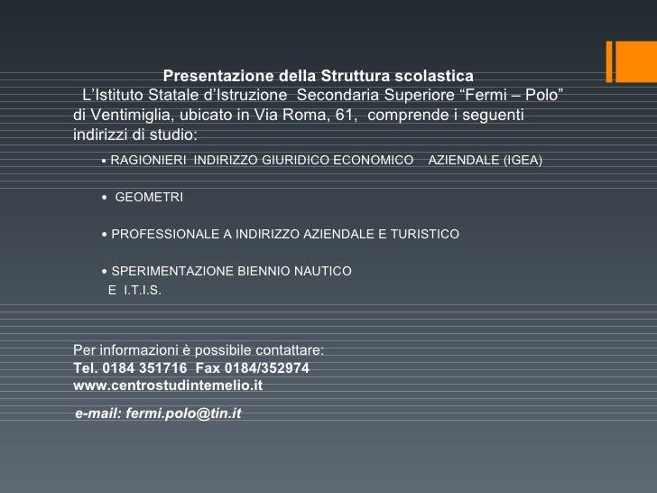 """Presentazione della Struttura scolastica  L'Istituto Statale d'Istruzione  Secondaria Superiore """"Fermi – Polo"""" di Ventimig..."""
