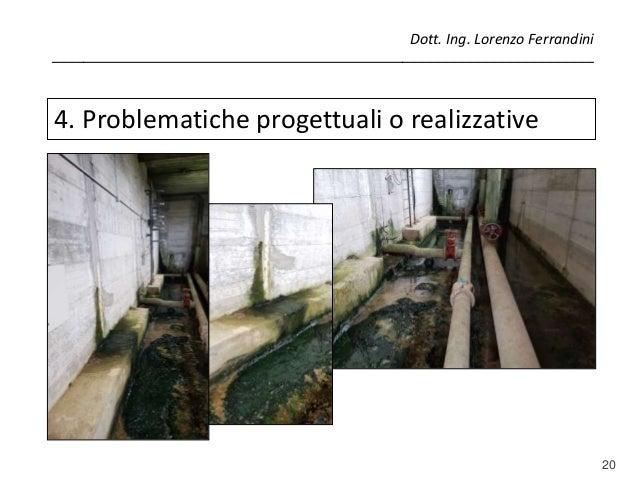 20 4. Problematiche progettuali o realizzative Dott. Ing. Lorenzo Ferrandini _____________________________________________...