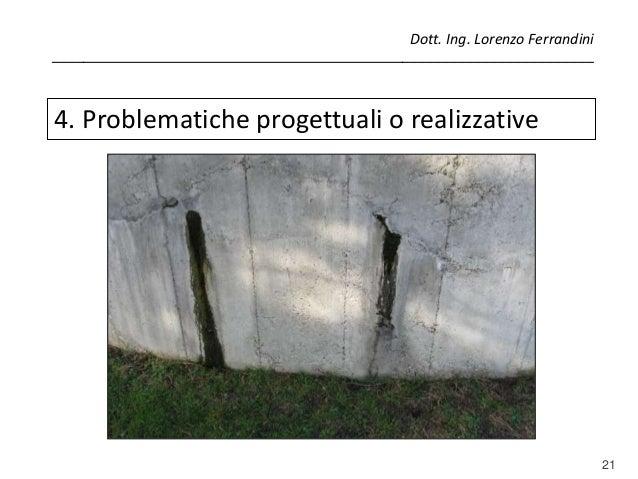 21 4. Problematiche progettuali o realizzative Dott. Ing. Lorenzo Ferrandini _____________________________________________...
