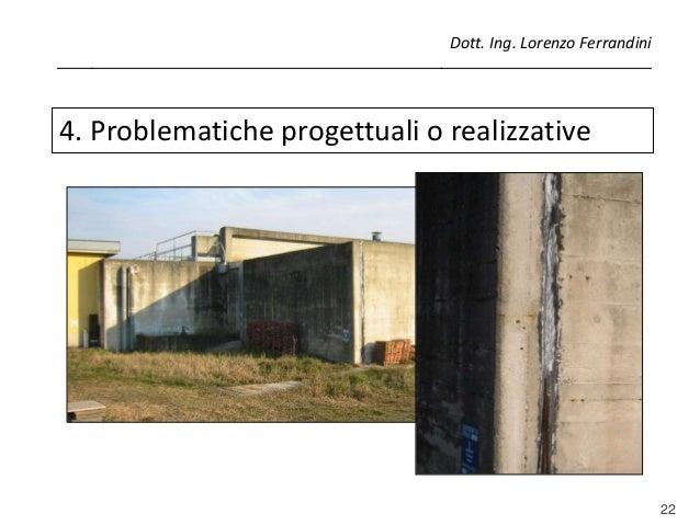 22 4. Problematiche progettuali o realizzative Dott. Ing. Lorenzo Ferrandini _____________________________________________...