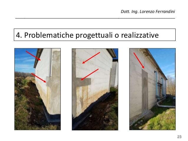 23 4. Problematiche progettuali o realizzative Dott. Ing. Lorenzo Ferrandini _____________________________________________...