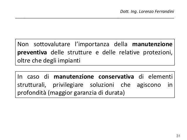 31 In caso di manutenzione conservativa di elementi strutturali, privilegiare soluzioni che agiscono in profondità (maggio...
