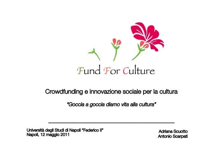 """Crowdfunding e innovazione sociale per la cultura                        """"Goccia a goccia diamo vita alla cultura""""        ..."""