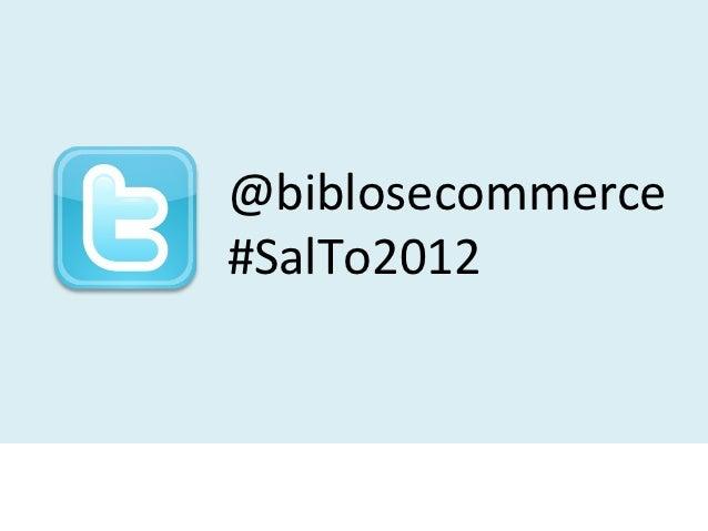 @biblosecommerce#SalTo2012