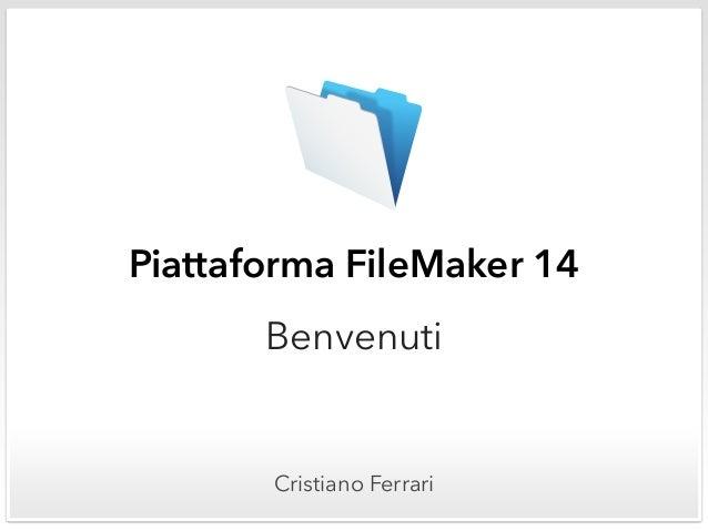 Piattaforma FileMaker 14 Benvenuti Cristiano Ferrari