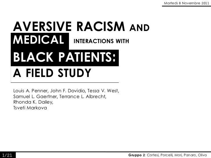 Martedì 8 Novembre 2011       AVERSIVE RACISM                                    AND       MEDICAL                    INTE...