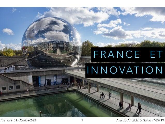 FRANCE ET  INNOVATION  Français B1 - Cod. 20372 1 Alessio Aristide Di Salvo - 165719