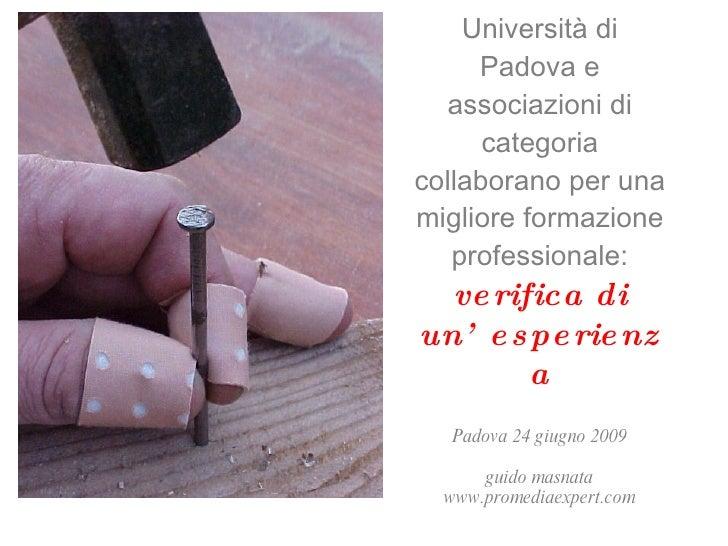 Università di Padova e associazioni di categoria collaborano per una migliore formazione professionale:  v erifica di un'e...