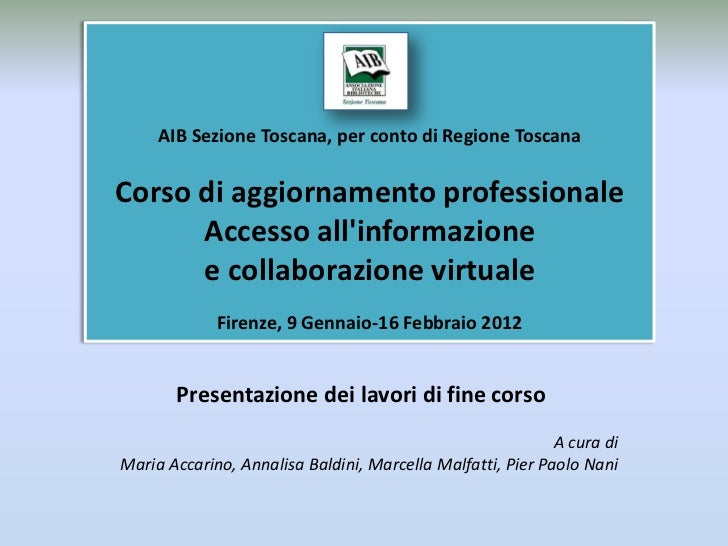 AIB Sezione Toscana, per conto di Regione ToscanaCorso di aggiornamento professionale      Accesso allinformazione      e ...