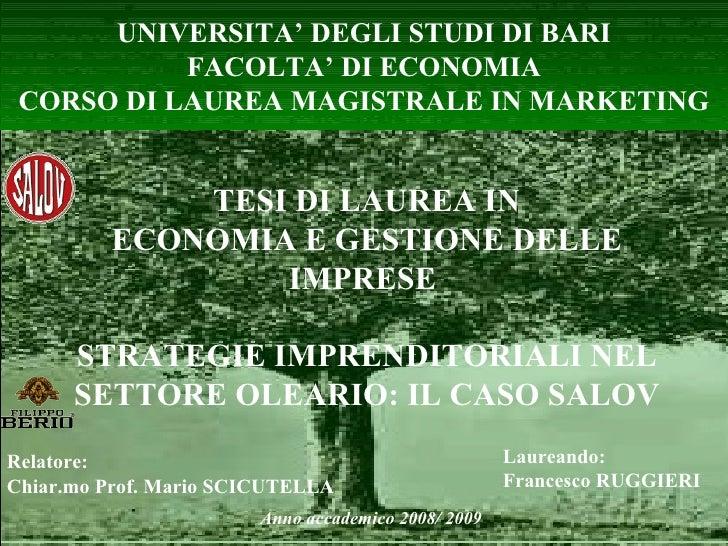 UNIVERSITA' DEGLI STUDI DI BARI FACOLTA' DI ECONOMIA CORSO DI LAUREA MAGISTRALE IN MARKETING Relatore: Chiar.mo Prof. Mari...