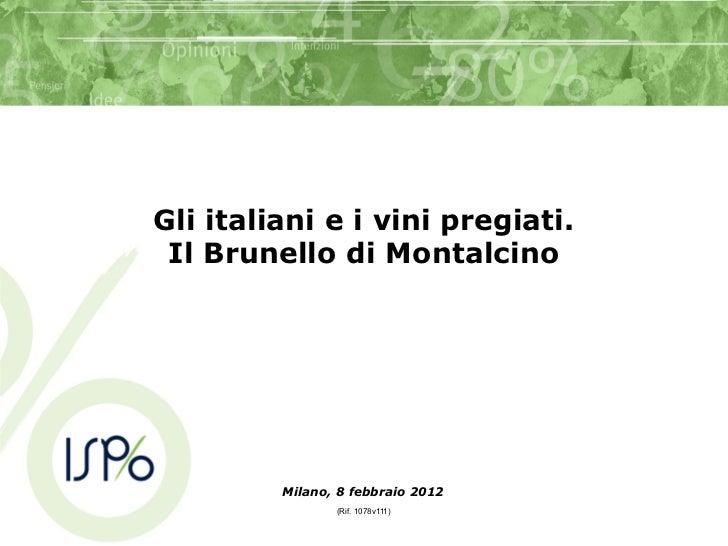 Gli italiani e i vini pregiati. Il Brunello di Montalcino         Milano, 8 febbraio 2012                (Rif. 1078v111)