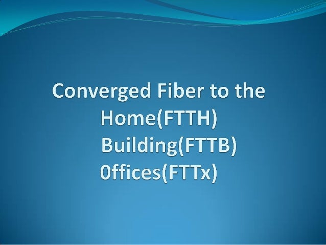 What is FTTH/x  Fiber to the home (FTTH), is the installation of optical fiber from an access point in buildings, residen...