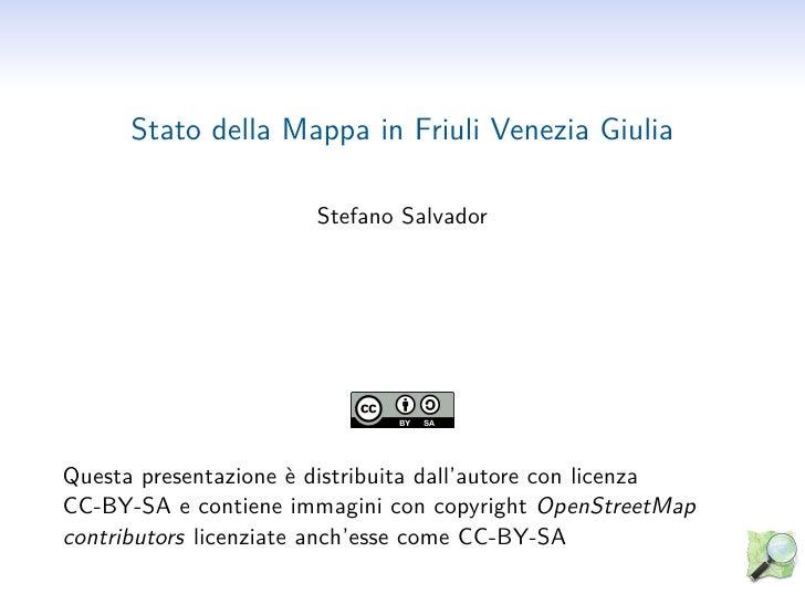 Stato della Mappa in Friuli Venezia Giulia                       Stefano SalvadorQuesta presentazione è distribuita dall'a...