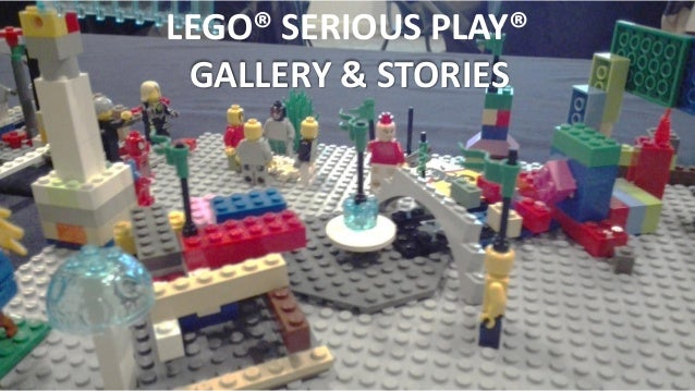 LEGO® SERIOUS PLAY® GALLERY & STORIES
