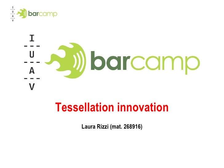 Tessellation innovation Laura Rizzi (mat. 268916)