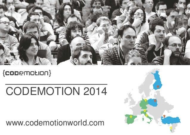 www.codemotionworld.com CODEMOTION 2014