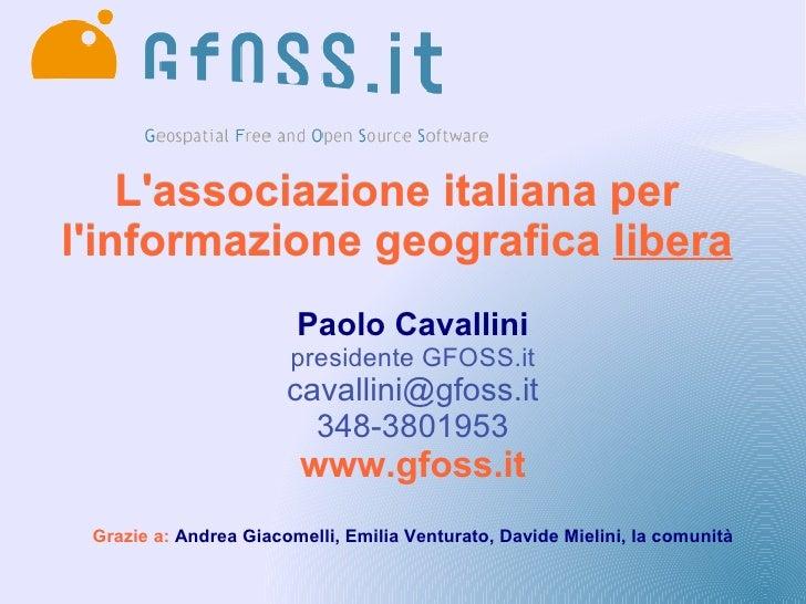 L'associazione italiana per l'informazione geografica libera                         Paolo Cavallini                      ...