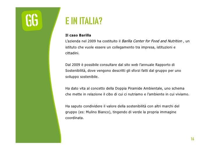 E In italia?Il caso BarillaL'azienda nel 2009 ha costituito il Barilla Center for Food and Nutrition , unistituto che vuol...