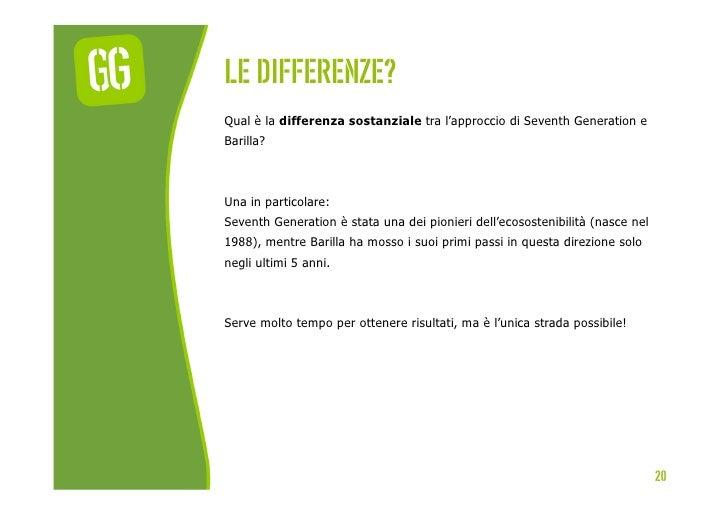 Le differenze?Qual è la differenza sostanziale tra l'approccio di Seventh Generation eBarilla?Una in particolare:Seventh G...