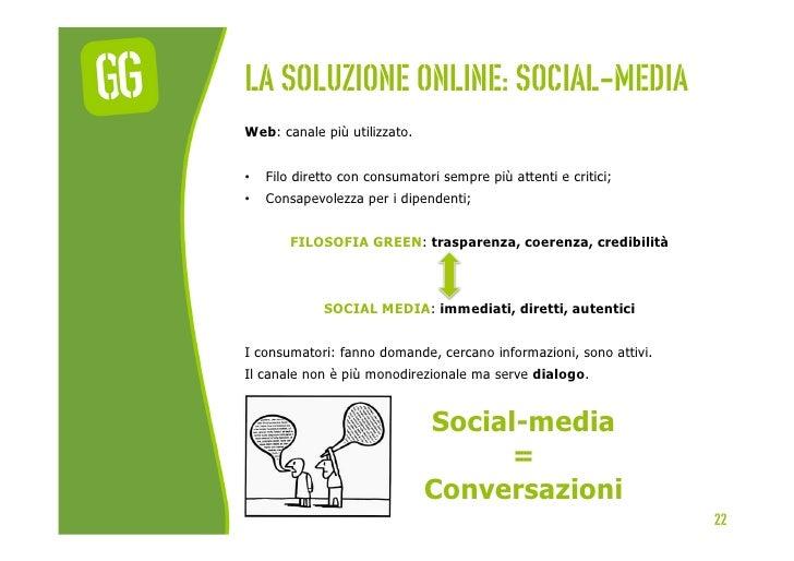 La soluzione online: social-mediaWeb: canale più utilizzato.•   Filo diretto con consumatori sempre più attenti e critici...