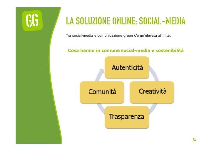 La soluzione online: social-mediaTra social-media e comunicazione green c'è un'elevata affinità. Cosa hanno in comune soci...
