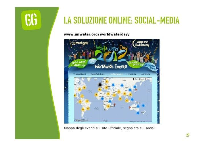 La soluzione online: social-mediawww.unwater.org/worldwaterday/Mappa degli eventi sul sito ufficiale, segnalata sui social...