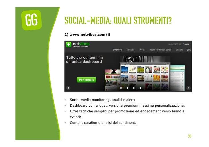 Social-media: quali strumenti?2) www.netvibes.com/it•   Social-media monitoring, analisi e alert;•   Dashboard con widge...