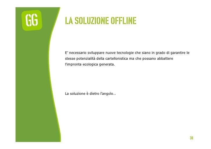 La soluzione offlineE' necessario sviluppare nuove tecnologie che siano in grado di garantire lestesse potenzialità della ...