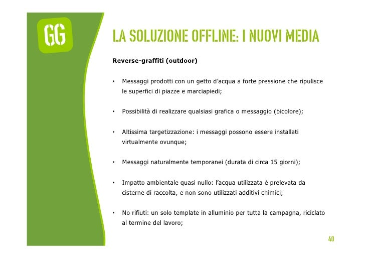 La soluzione offline: I nuovi mediaReverse-graffiti (outdoor)•   Messaggi prodotti con un getto d'acqua a forte pressione...