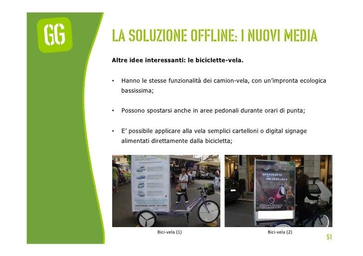 La soluzione offline: I nuovi mediaAltre idee interessanti: le biciclette-vela.•   Hanno le stesse funzionalità dei camio...