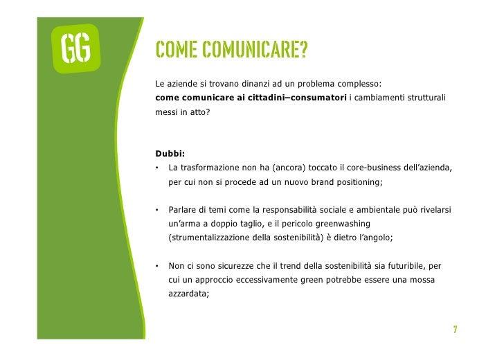 Come comunicare?Le aziende si trovano dinanzi ad un problema complesso:come comunicare ai cittadini–consumatori i cambiame...